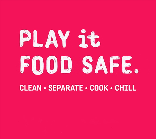 Play it food safe: clean, separate, cook, chill